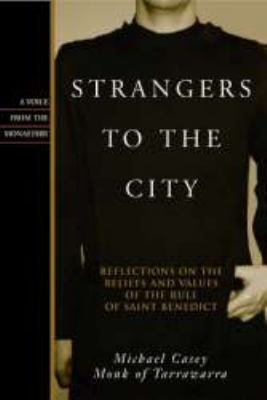 Strangers to the City Reflections on the Beliefs and Values of the Rule of Saint Benedict  2005 9781557254627 Front Cover