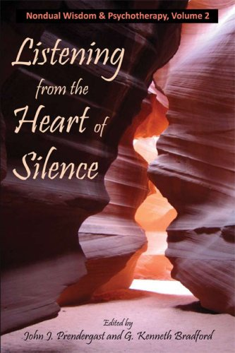 Listening from the Heart of Silence Nondual Wisdom and Psychotherapy  2007 9781557788627 Front Cover