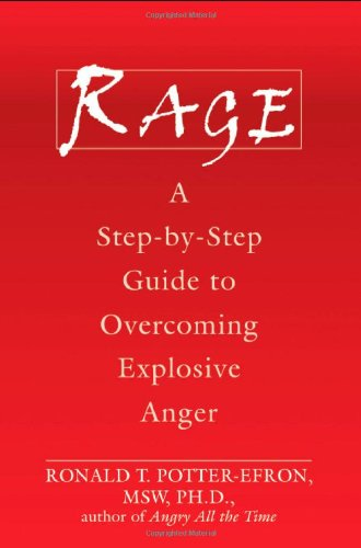 Rage A Step-by-Step Guide to Overcoming Explosive Anger  2007 edition cover