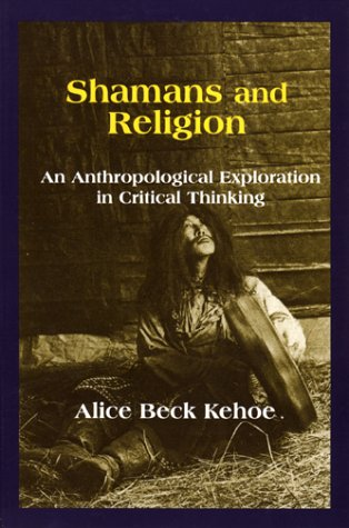 Shamans and Religion An Anthropological Exploration in Critical Thinking  2000 edition cover