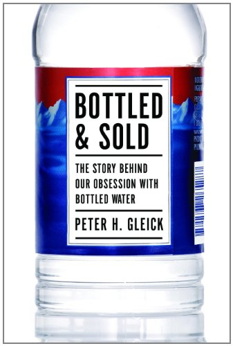 Bottled and Sold The Story Behind Our Obsession with Bottled Water 2nd edition cover