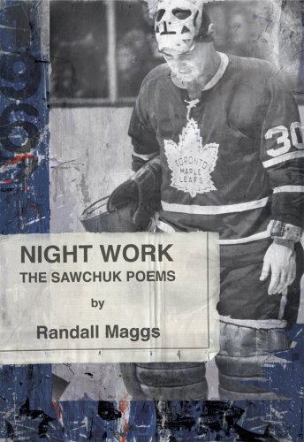 Night Work The Sawchuk Poems  2008 edition cover