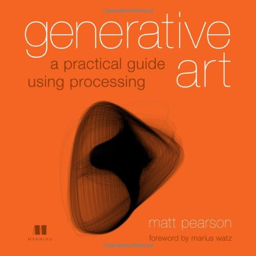 Generative Art A Practical Guide Using Processing  2010 9781935182627 Front Cover