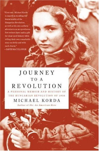 Journey to a Revolution A Personal Memoir and History of the Hungarian Revolution Of 1956  2007 9780060772628 Front Cover