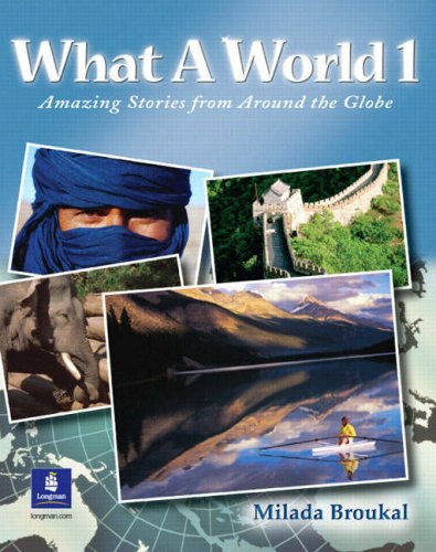 What a World 1 Amazing Stories from Around the Globe  2004 9780130484628 Front Cover
