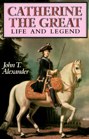 Catherine the Great Life and Legend  1989 (Reprint) edition cover
