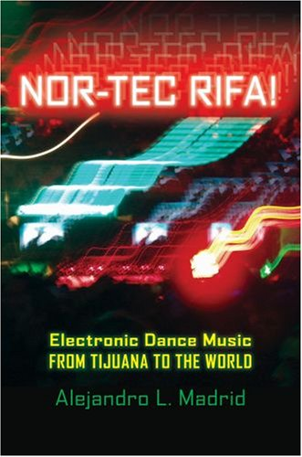 Nor-Tec Rifa! Electronic Dance Music from Tijuana to the World  2008 edition cover