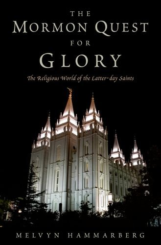 Mormon Quest for Glory The Religious World of the Latter-Day Saints  2013 edition cover