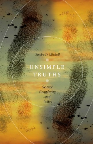 Unsimple Truths Science, Complexity, and Policy  2012 9780226006628 Front Cover