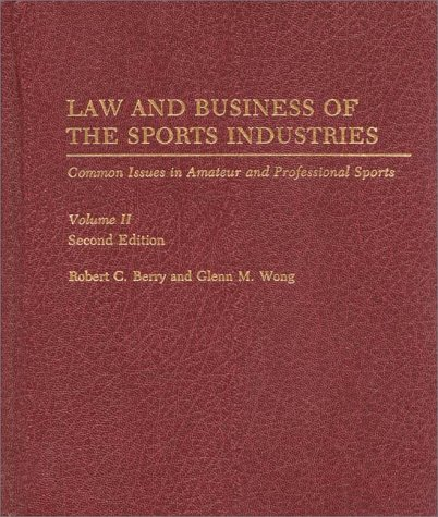 Law and Business of the Sports Industries Common Issues in Amateur and Professional Sports 2nd 1993 9780275938628 Front Cover