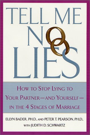 Tell Me No Lies How to Stop Lying to Your Partner - And Yourself - In the 4 Stages of Marriage Revised edition cover