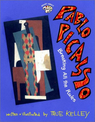 Pablo Picasso Breaking All the Rules  2002 edition cover