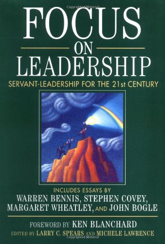 Focus on Leadership Servant-Leadership for the Twenty-First Century  2002 edition cover