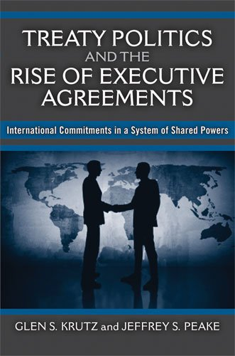 Treaty Politics and the Rise of Executive Agreements International Commitments in a System of Shared Powers N/A 9780472034628 Front Cover