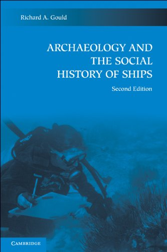 Archaeology and the Social History of Ships  2nd 2011 (Revised) edition cover