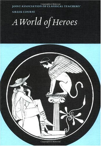 World of Heroes Selections from Homer, Herodotus and Sophocles  1979 9780521224628 Front Cover