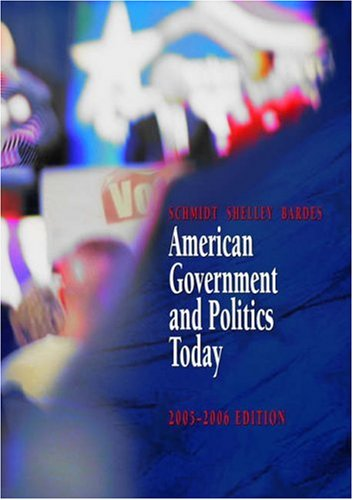 American Government and Politics Today, 2005-2006  12th 2005 (Revised) 9780534631628 Front Cover
