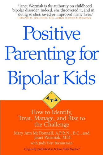 Positive Parenting for Bipolar Kids How to Identify, Treat, Manage, and Rise to the Challenge N/A 9780553384628 Front Cover