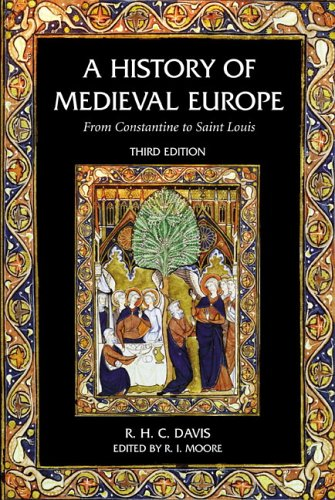 History of Medieval Europe From Constantine to Saint Louis 3rd 2006 (Revised) edition cover