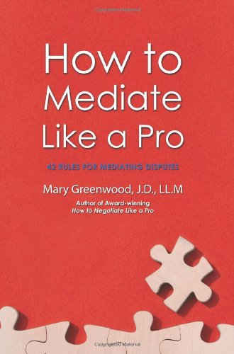 How to Mediate Like a Pro 42 Rules for Mediating Disputes N/A edition cover