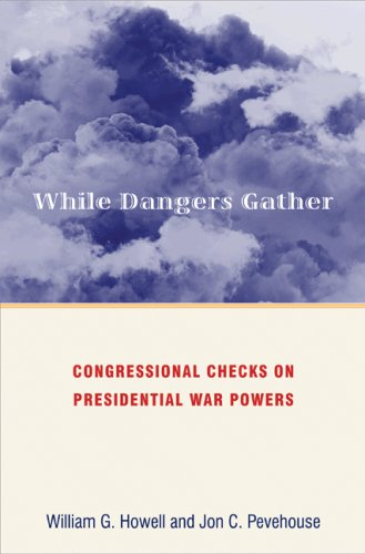 While Dangers Gather Congressional Checks on Presidential War Powers  2007 edition cover