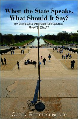 When the State Speaks, What Should It Say? How Democracies Can Protect Expression and Promote Equality  2012 edition cover