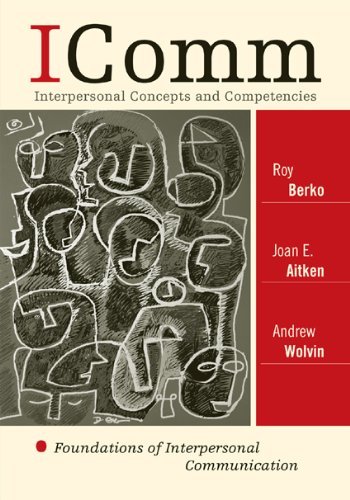 ICOMM - Interpersonal Concepts and Competencies Foundations of Interpersonal Communication  2010 edition cover