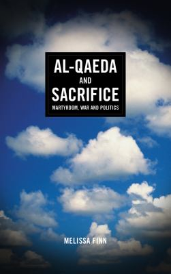 Al-Qaeda and Sacrifice Martyrdom, War and Politics  2012 9780745332628 Front Cover