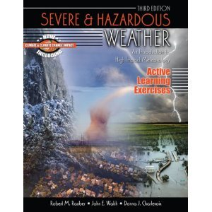 Severe and Hazardous Weather: An Introduction to High Impact Meteorology: Active Learning Exercises 3rd 2008 (Revised) edition cover