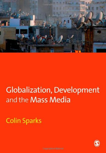 Globalization, Development and the Mass Media   2008 9780761961628 Front Cover