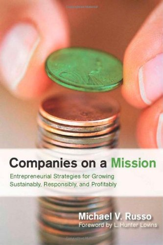 Companies on a Mission Entrepreneurial Strategies for Growing Sustainably, Responsibly, and Profitably  2010 edition cover