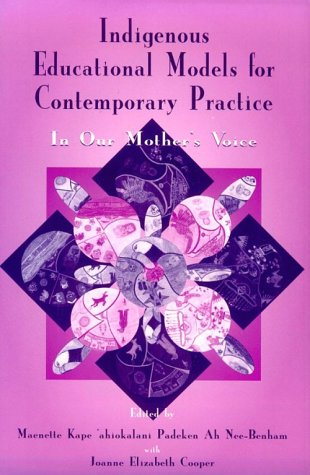 Indigenous Educational Models for Contemporary Practice In Our Mother's Voice  2000 edition cover