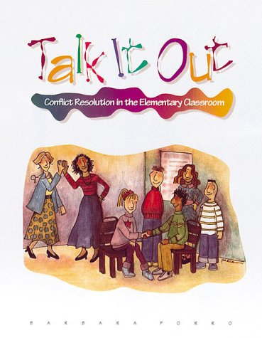 Talk It Out Conflict Resolution in the Elementary Classroom  1996 edition cover