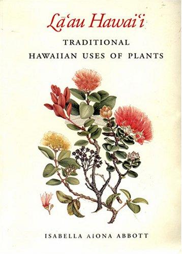 La'au Hawaii Traditional Hawaiian Uses of Plants N/A edition cover