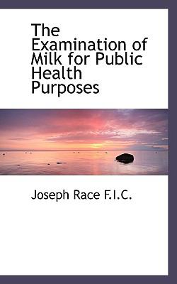 Examination of Milk for Public Health Purposes N/A 9781115435628 Front Cover