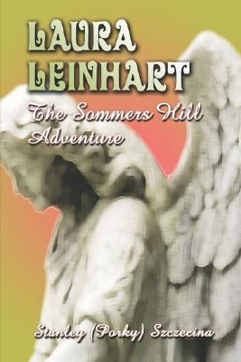 Laura Leinhart The Sommers Hill Adventure N/A 9781413777628 Front Cover