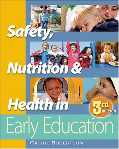 Safety, Nutrition, and Health in Early Education  3rd 2007 (Revised) edition cover