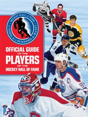 Official Guide to the Players of the Hockey Hall of Fame   2010 9781554076628 Front Cover