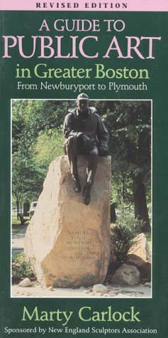 Guide to Public Art in Greater Boston From Newburyport to Plymouth 2nd (Revised) 9781558320628 Front Cover