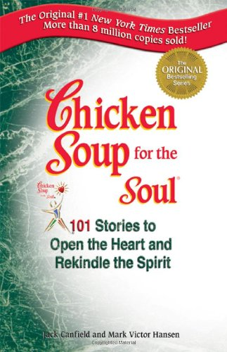 Chicken Soup for the Soul 101 Stories to Open the Heart and Rekindle the Spirit  1993 edition cover