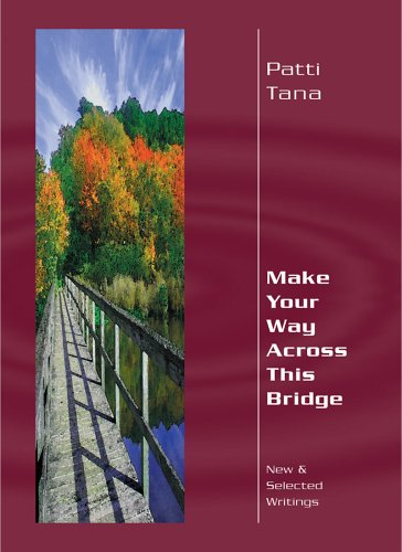 Make Your Way Across This Bridge New and Selected Writings  2003 edition cover