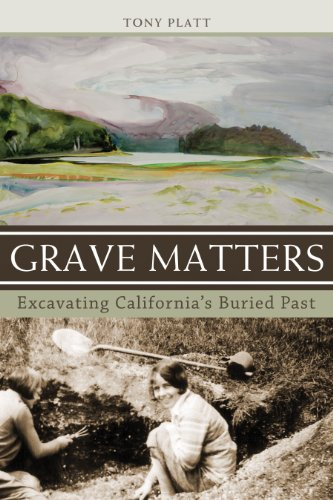 Grave Matters Excavating California's Buried Past  2011 edition cover