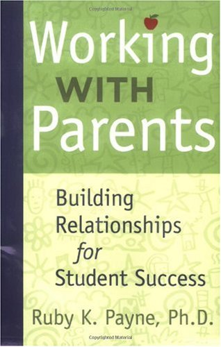 Working with Parents : Building Relationships for Student Success  2006 edition cover