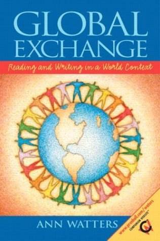 Global Exchange Reading and Writing in a World Context  2005 9780130487629 Front Cover