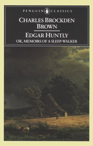 Edgar Huntly or, Memoirs of a Sleep-Walker Or, Memoirs of a Sleep-Walker N/A edition cover