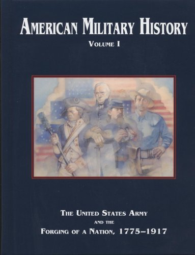 American Military History The United States Army and the Forging of a Nation, 1775-1917 N/A edition cover