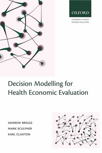 Decision Modelling for Health Economic Evaluation   2006 edition cover