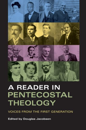 Reader in Pentecostal Theology Voices from the First Generation  2006 edition cover