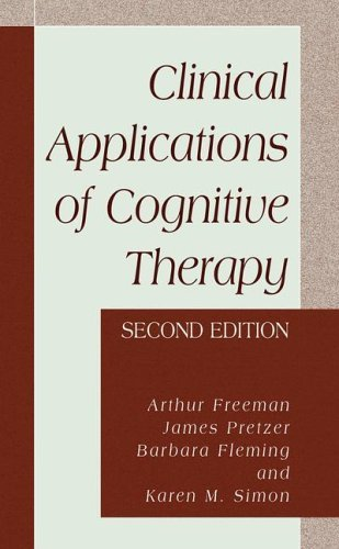 Clinical Applications of Cognitive Therapy  2nd 2004 (Revised) 9780306484629 Front Cover