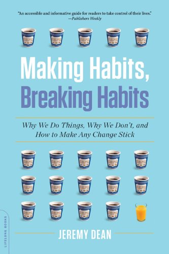 Making Habits, Breaking Habits Why We Do Things, Why We Don't, and How to Make Any Change Stick N/A edition cover